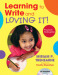 Learning to Write and Loving It! Preschool–Kindergarten